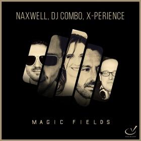 NAXWELL, DJ COMBO & X-PERIENCE - MAGIC FIELDS